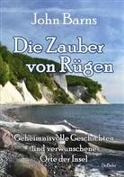 John Barns - Die Zauber von Rügen - Geheimnisvolle Geschichten und verwunschene Orte der Insel