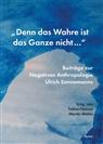 """Hanne Bajohr, Hannes Bajohr, Roge Behrens, Roger Behrens, Daniel Bella, Daniel u a Bella... - """"Denn das Wahre ist das Ganze nicht ..."""""""