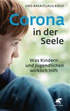 Ud Baer, Udo Baer, Udo (Dr. Baer, Claus Koch, Claus (Dr.) Koch - Corona in der Seele