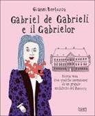 Gianni Bertossa - Gabriel de Gabrieli e il Gabrielor