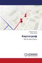 Igor' Trusow, Valerij Trusow - Kartograf
