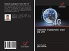 Jabli Hafedh, Azmi Ismail - Badanie wydajnosci sieci 4G LTE