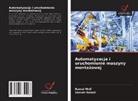 Ramzi Mnif, Semah Rebaii - Automatyzacja i uruchomienie maszyny montazowej