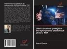 Neeraj Sharma - Udoskonalone podejscie do wykrywania zlosliwych plików PDF
