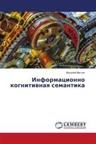 Vasilij Matchin - Informacionno kognitiwnaq semantika