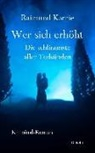Raimund Karrie - Wer sich erhöht - Die schlimmste aller Todsünden - Kriminal-Roman