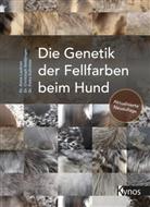 Christoph Beitzinger, Christoph (Dr. Beitzinger, Dr. Christoph Beitzinger, Kü, Dr. Petra Kühnlein, Petra Kühnlein... - Die Genetik der Fellfarben beim Hund