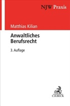Matthia Kilian, Matthias Kilian, Ludwig Koch - Anwaltliches Berufsrecht