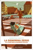 Kerstin Cantz - La Signorina Zeisig e il caso della bambina scalza