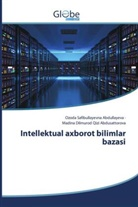 Ozoda Safibullayevna Abdullayeva, Madina Dilmurod Qizi Abdusattorova - Intellektual axborot bilimlar bazasi