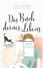 Jule Pieper, Jul Pieper, Jule Pieper - Das Buch deines Lebens