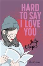 Julie Chapel - Hard to say I love you