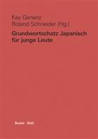 Ka Genenz, Kay Genenz, Roland Schneider - Grundwortschatz Japanisch für junge Leute