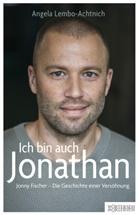 Jonny Fischer, Angela Lembo-Achtnich - Ich bin auch Jonathan
