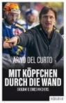 Arno Del Curto, Franziska K. Müller - Mit Köpfchen durch die Wand