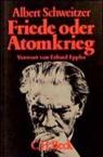 Albert Schweitzer - Friede oder Atomkrieg