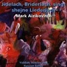 Mark Aizikovitch - Jidelach, Briderlach, singt shejne Liederlach, 1 Audio-CD (Hörbuch)
