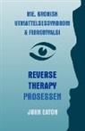 Dr John Eaton, John Eaton - Me, Kronisk Utmattelsessyndrom & Fibromyalgi - Reverse Therapy Prosessen