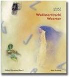 Alois Grichting - Walliser Wörterbuch - Bd. 1: Wallissertitschi Weerter
