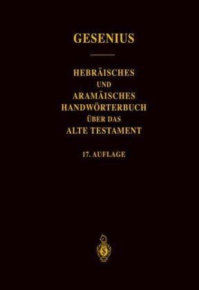 Wilhelm Gesenius - Hebräisches und aramäisches Handwörterbuch über das Alte Testament