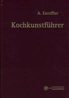Auguste Escoffier - Kochkunstführer