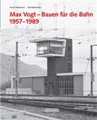 Heinrich Helfenstein, Holenste, Karl Holenstein, Ruedi Weidmann, Heinrich Helfenstein, /... - Max Vogt, Bauen für die Bahn 1957-1989
