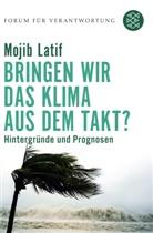 Mojib Latif, Mojib (Prof. Dr.) Latif, Forum für Verantwortung, Klau Wiegandt, Klaus Wiegandt - Bringen wir das Klima aus dem Takt?
