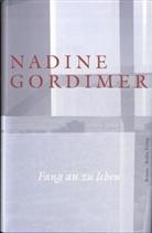 Nadine Gordimer - Fang an zu leben