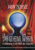 Vadim Tschenze - Das geheime Wissen