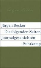 Jürgen Becker - Die folgenden Seiten