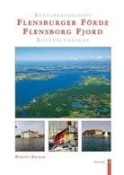 Martin Becker - Kulturlandschaft Flensburger Förde. Kulturlandskab Flensborg Fjord