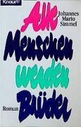 Johannes M. Simmel, Johannes Mario Simmel - Alle Menschen werden Brüder - Roman