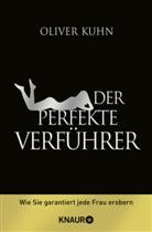 Oliver Kuhn - Der perfekte Verführer