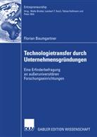 Florian Baumgartner - Technologietransfer durch Unternehmensgründungen an außeruniversitären Forschungseinrichtungen