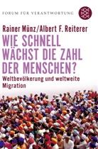 Mün, Raine Münz, Rainer Münz, Reiterer, Albert F Reiterer, Albert F. Reiterer... - Wie schnell wächst die Zahl der Menschen?