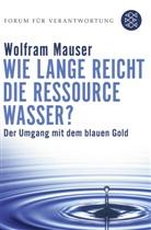 Wolfram Mauser, Wolfram (Prof. Dr.) Mauser, Klau Wiegandt, Klaus Wiegandt - Wie lange reicht die Ressource Wasser?