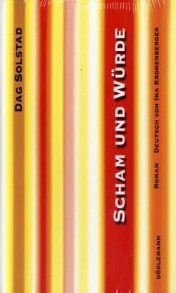 Dag Solstad, Ina Kronenberger - Scham und Würde - Roman