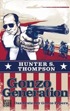 Hunter S. Thompson, Alexande Wagner - Gonzo Generation