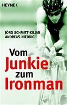 Niedrig, Andreas Niedrig, Schmitt-Kilia, Jör Schmitt-Kilian, Jörg Schmitt-Kilian - Vom Junkie zum Ironman