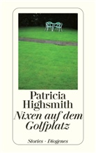 Patricia Highsmith, Pau Ingendaay, Paul Ingendaay - Nixen auf dem Golfplatz