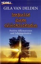 Gila van Delden - Impulse zum Glücklichsein