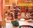Freya Jaffke, Frey Jaffke - Arbeitsmaterial aus den Waldorfkindergärten - Bd. 1: Spielzeug von Eltern selbst gemacht