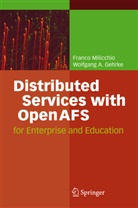 Wolfgang A. Gehrke, Wolfgang Alexander Gehrke, Franc Milicchio, Franco Milicchio - Distributed Services with OpenAFS