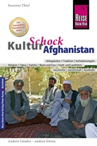 Susanne Thiel - Reise Know-How KulturSchock Afghanistan