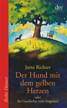 Jutta Richter - Der Hund mit dem gelben Herzen oder die Geschichte vom Gegenteil