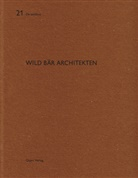 Thomas K. Keller, Heinz Wirz - Wild Bär Architekten