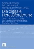 Simone Kimpeler, Michae Mangold, Michael Mangold, Wolfgang Schweiger - Die digitale Herausforderung
