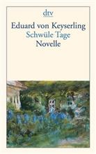 Eduard Graf von Keyserling, Eduard Von Keyserling, Eduard von (Graf) Keyserling - Schwüle Tage