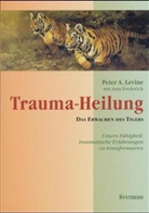 Frederick, Ann Frederick, Levin, Peter A Levine, Peter A. Levine - Trauma-Heilung