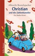 Albrecht Beutelspacher, Thomas M. Müller - Christian und die Zahlenkünstler